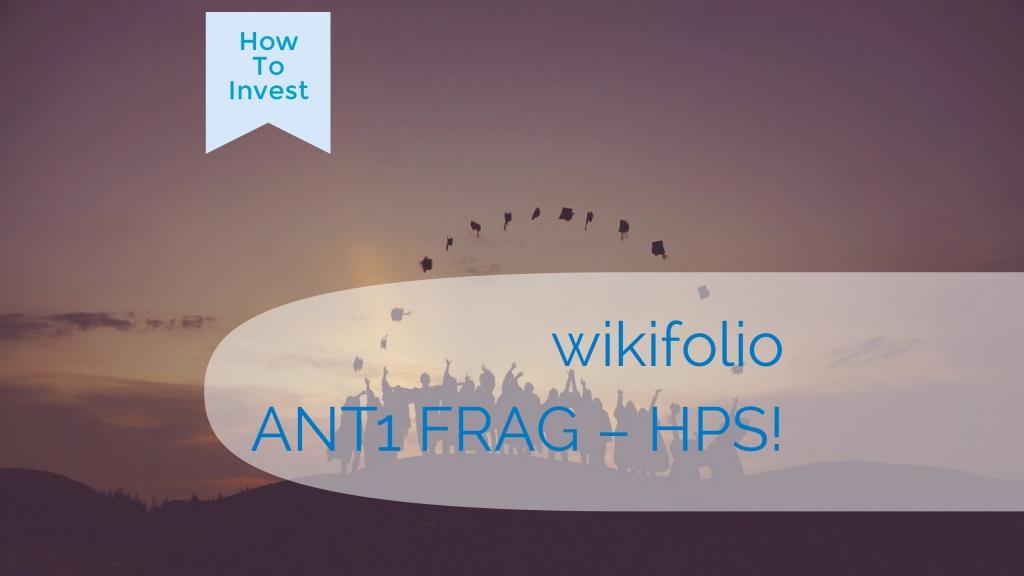 wikifolio ANT1 FRAG - HPS worldwide - Die Strategie mit Vorteil