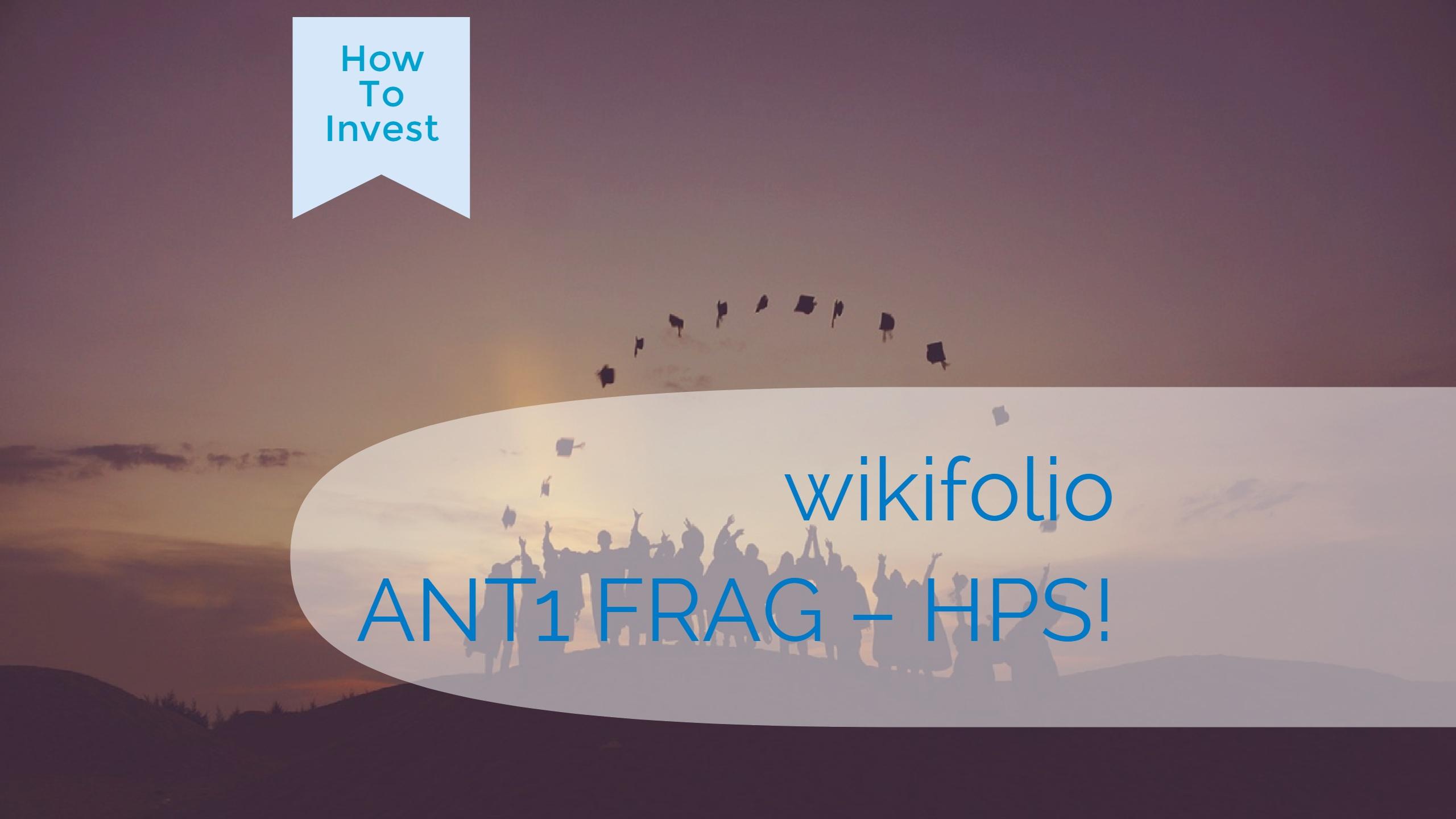 wikifolio ANT1 FRAG - HPS worldwide